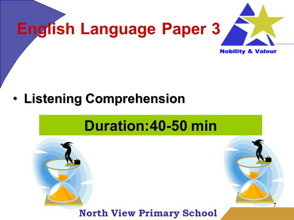 North View Primary School 7 English Language Paper 3 Listening ComprehensionListening Comprehension Duration:40-50 min