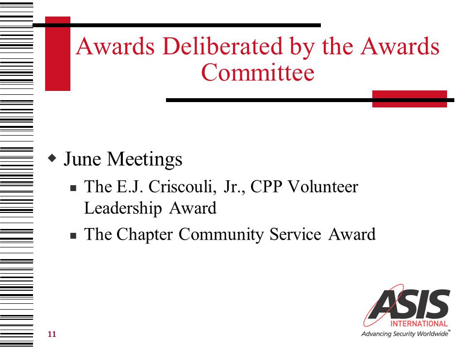 11 Awards Deliberated by the Awards Committee  June Meetings The E.J.