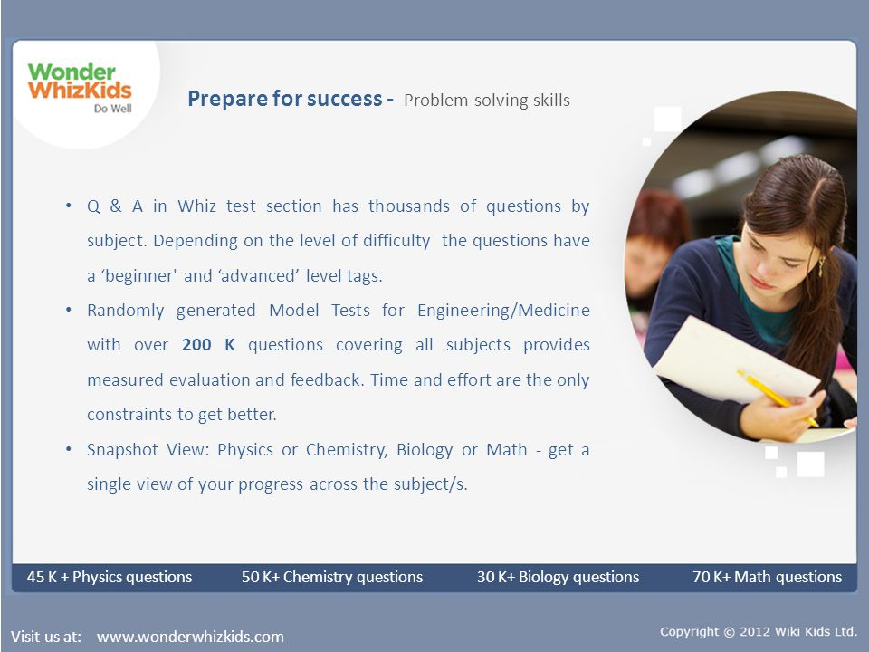 Prepare for success - Problem solving skills Q & A in Whiz test section has thousands of questions by subject.