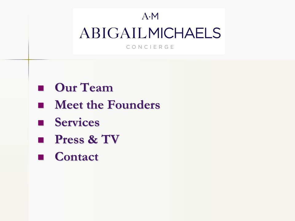 Our Team Our Team Meet the Founders Meet the Founders Services Services Press & TV Press & TV Contact Contact