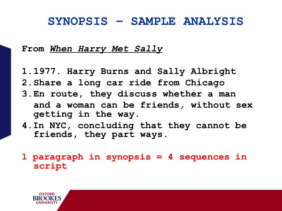 SYNOPSIS – SAMPLE ANALYSIS From When Harry Met Sally 1.1977. Harry Burns and Sally Albright 2.Share a long car ride from Chicago 3.En route, they disc