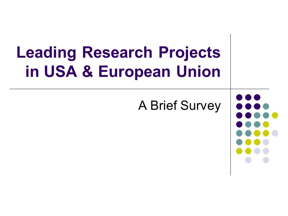 Leading Research Projects in USA & European Union A Brief Survey