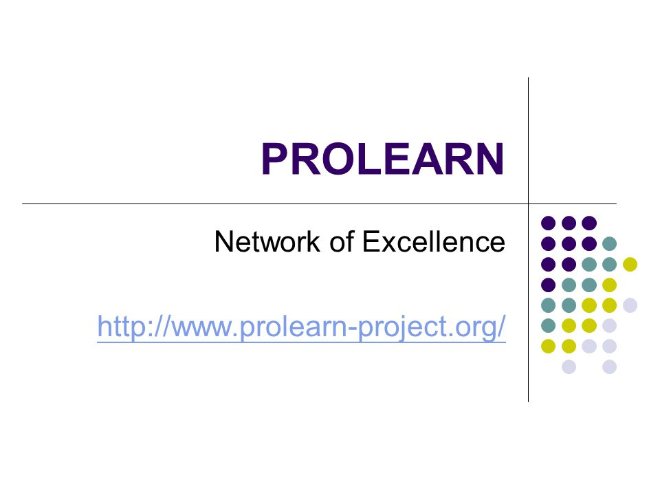 PROLEARN Network of Excellence http://www.prolearn-project.org/