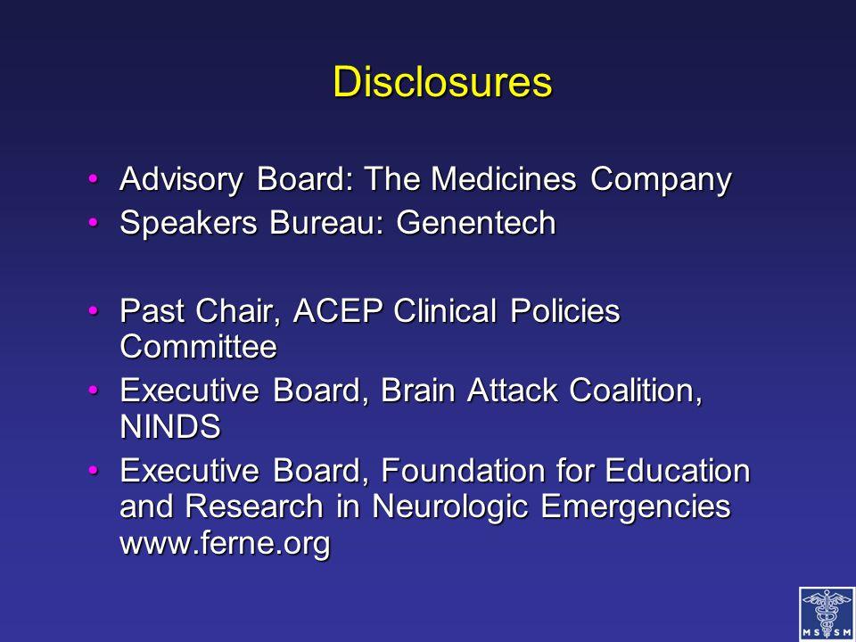 Disclosures Advisory Board: The Medicines CompanyAdvisory Board: The Medicines Company Speakers Bureau: GenentechSpeakers Bureau: Genentech Past Chair