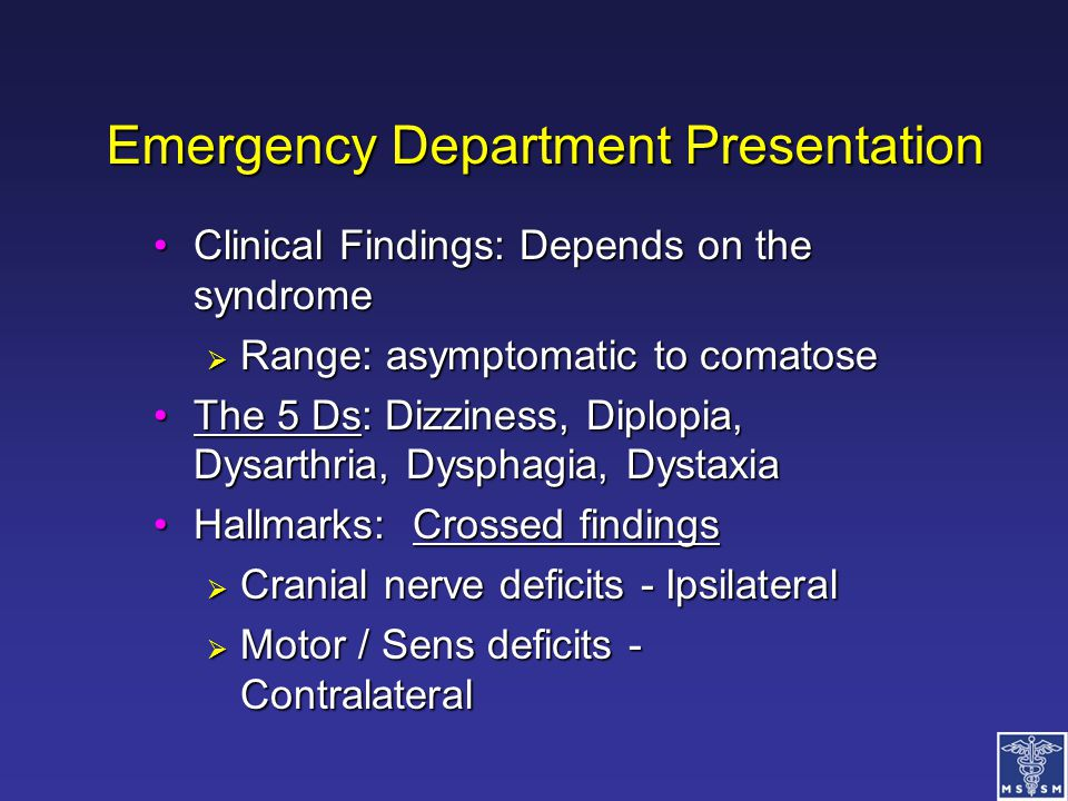 Emergency Department Presentation Clinical Findings: Depends on the syndromeClinical Findings: Depends on the syndrome  Range: asymptomatic to comato