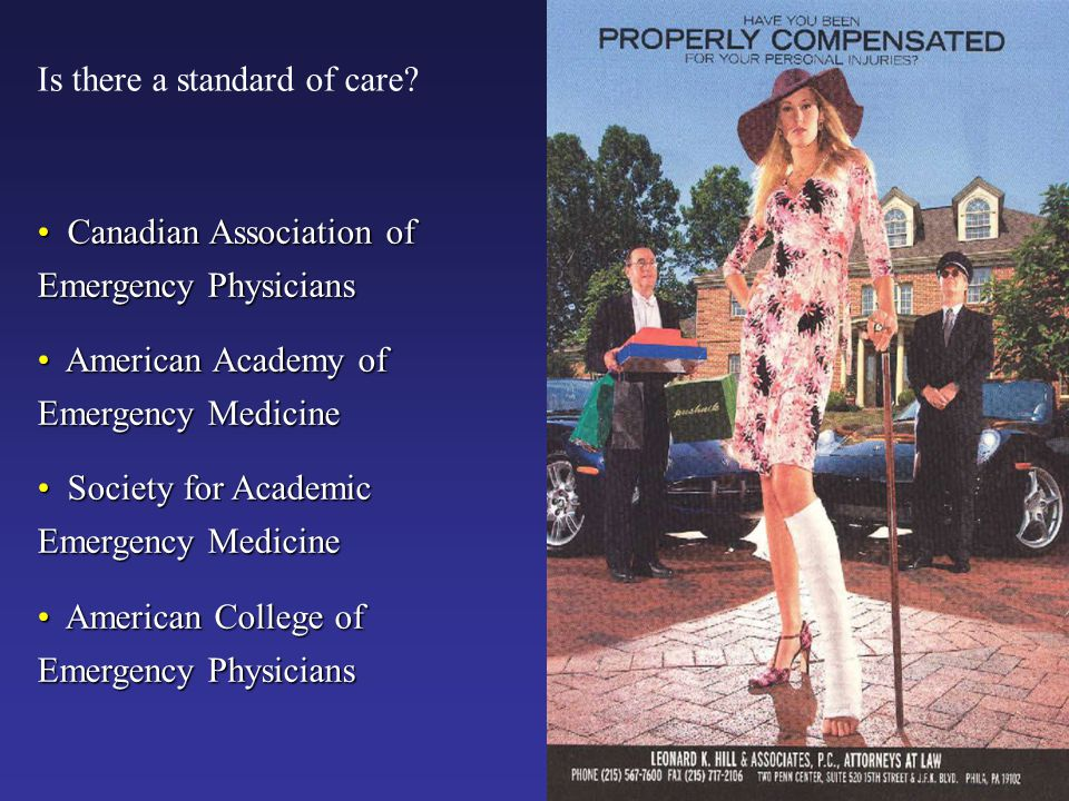 Is there a standard of care? Canadian Association of Emergency Physicians Canadian Association of Emergency Physicians American Academy of Emergency M