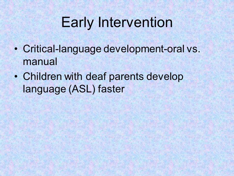 Early Intervention Critical-language development-oral vs.