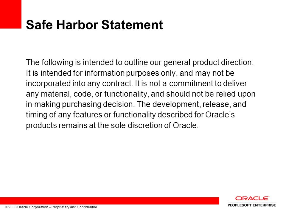© 2008 Oracle Corporation – Proprietary and Confidential33 eDevelopment - Profile Mgmt Self Service Create and Maintain Person Profiles Create and maintain interest lists View approval history View job profiles Profile Search and Compare Create and Maintain model profiles (Managers only) Approve changes (Managers only)