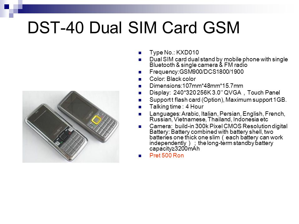 DST-40 Dual SIM Card GSM Type No.: KXD010 Dual SIM card dual stand by mobile phone with single Bluetooth & single camera & FM radio Frequency:GSM900/D