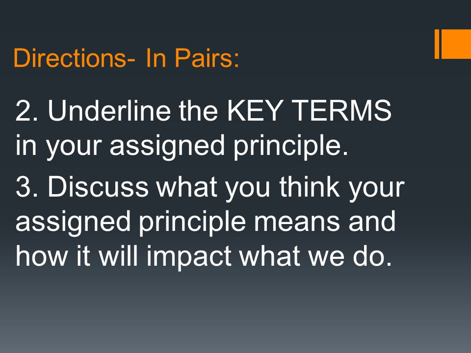 Directions- In Pairs: 2.Underline the KEY TERMS in your assigned principle.