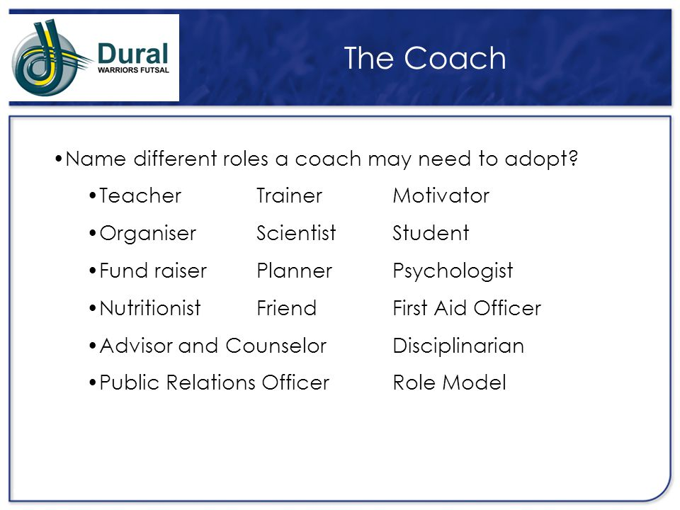 The Coach Name some skills a coach should possess.