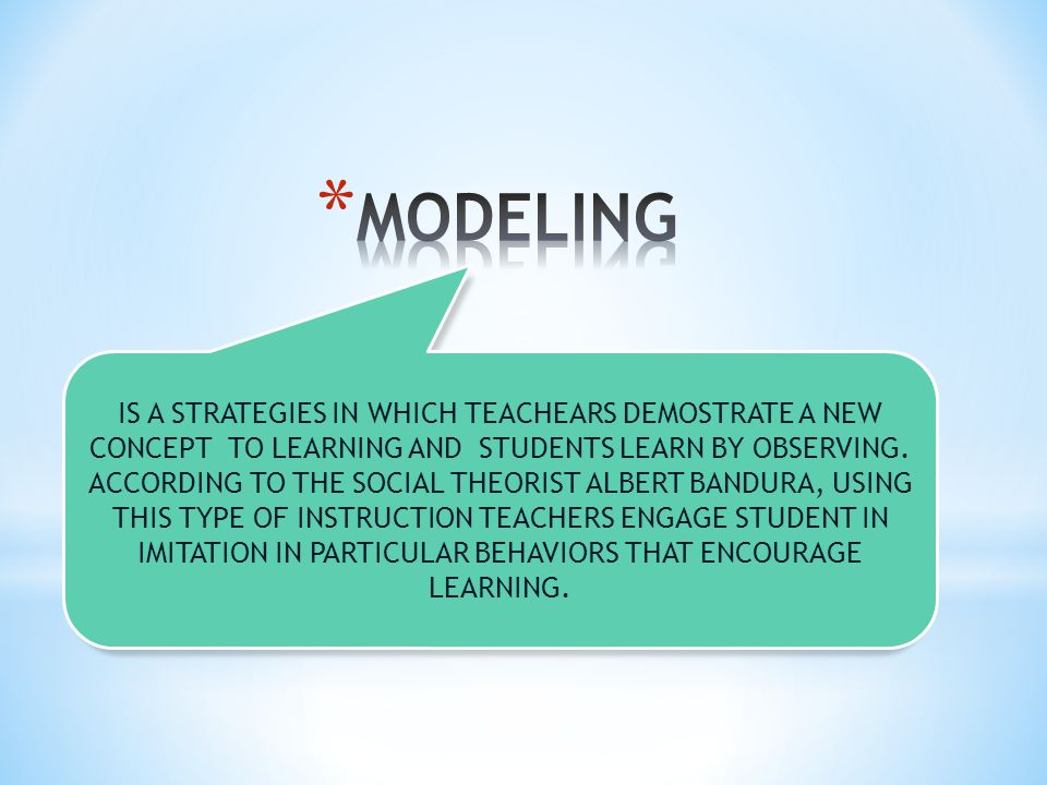 IS A STRATEGIES IN WHICH TEACHEARS DEMOSTRATE A NEW CONCEPT TO LEARNING AND STUDENTS LEARN BY OBSERVING.