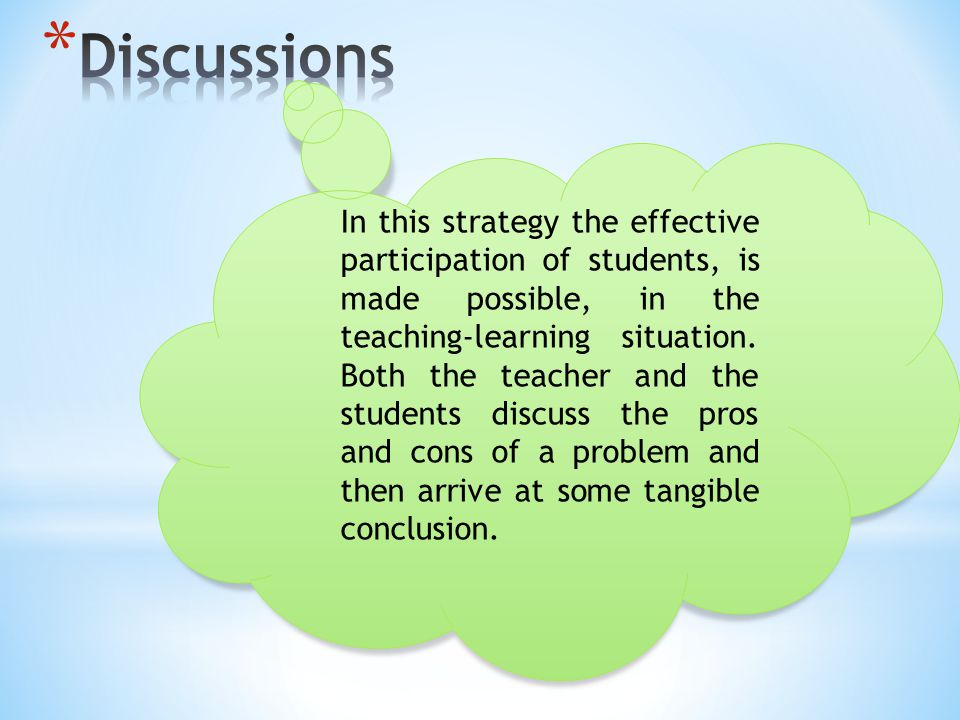 In this strategy the effective participation of students, is made possible, in the teaching-learning situation.