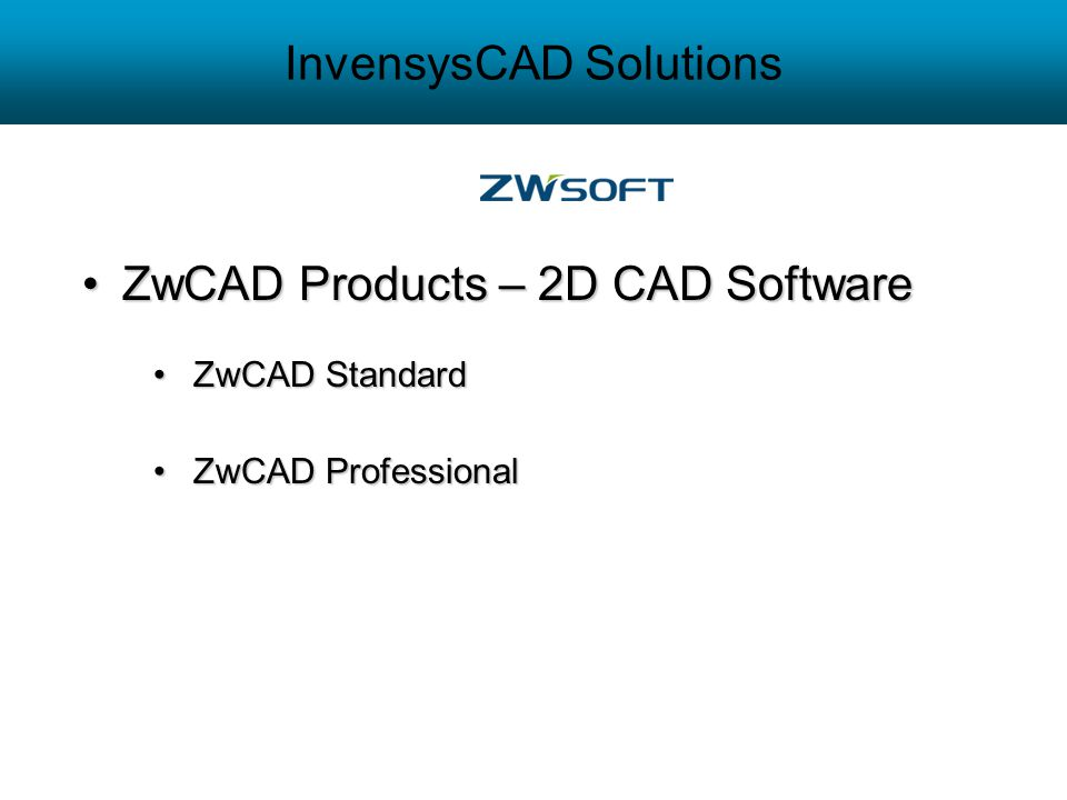 InvensysCAD Solutions ZwCAD Products – 2D CAD SoftwareZwCAD Products – 2D CAD Software ZwCAD StandardZwCAD Standard ZwCAD ProfessionalZwCAD Profession