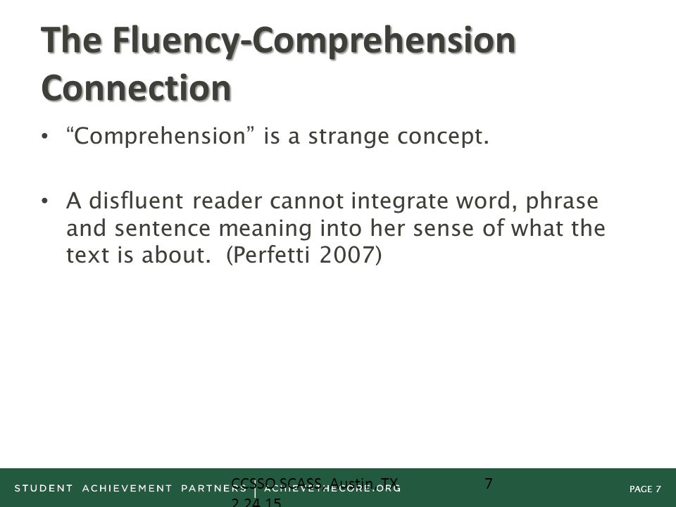 PAGE 8 Fluency and the Common Core The Common Core calls for more complex text Let's consider the feature of complex text and which of these might disproportionately influence disfluent readers CCSSO SCASS, Austin, TX 2.24.15 8