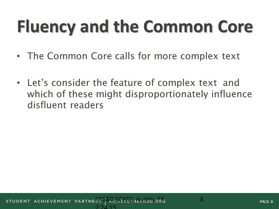PAGE 8 Fluency and the Common Core The Common Core calls for more complex text Let's consider the feature of complex text and which of these might dis