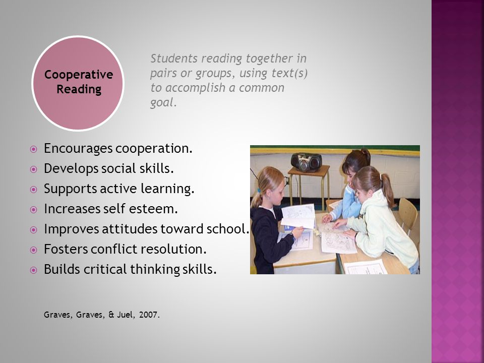 Cooperative Reading  Encourages cooperation.  Develops social skills.