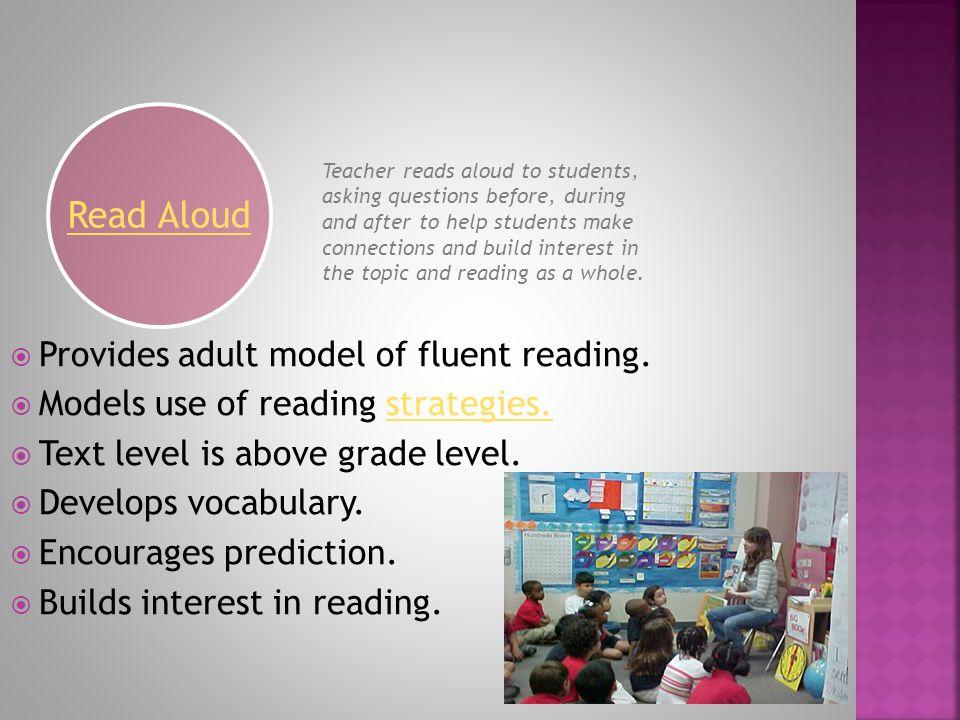  Promotes reading strategies. Develops confidence.