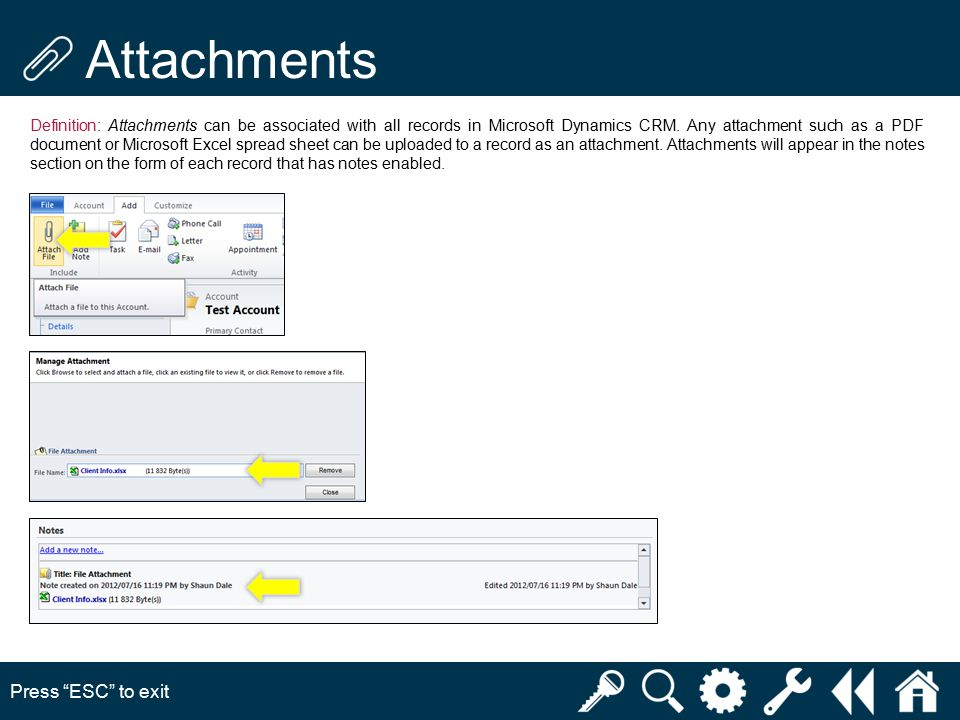 Attachments Press ESC to exit Definition: Attachments can be associated with all records in Microsoft Dynamics CRM.