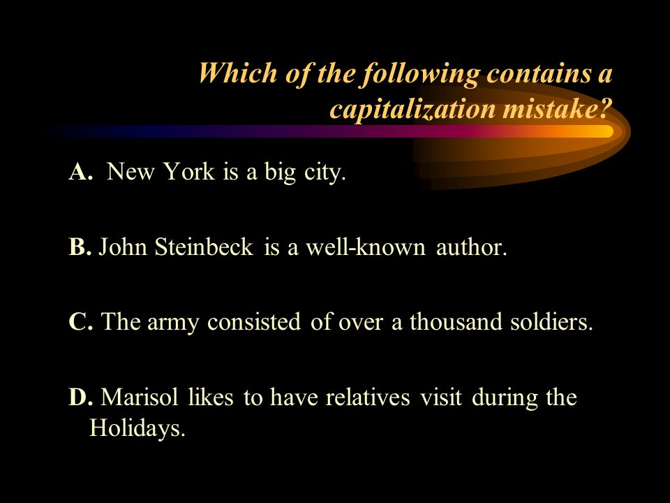Which sentence does not contain capitalization errors.
