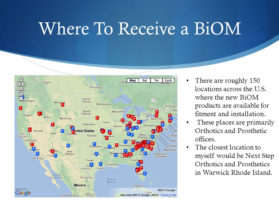 Where To Receive a BiOM There are roughly 150 locations across the U.S.