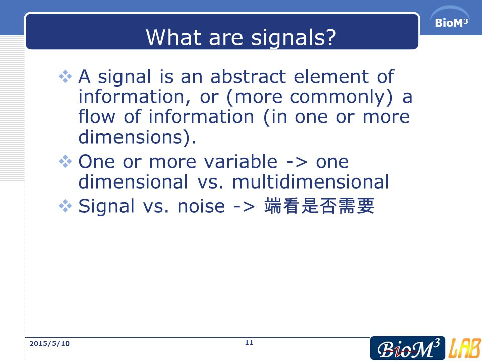 BioM 3 What are signals. ♦ Signals are everywhere.