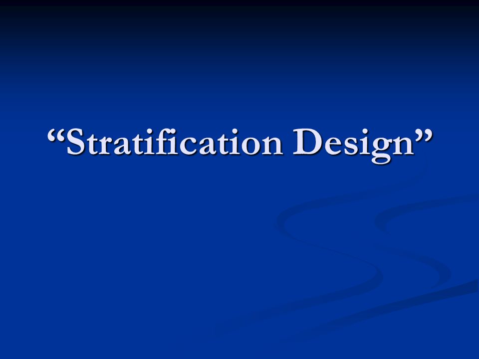 Stratification Design