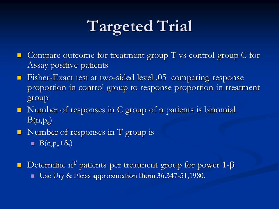 Targeted Trial Compare outcome for treatment group T vs control group C for Assay positive patients Compare outcome for treatment group T vs control g