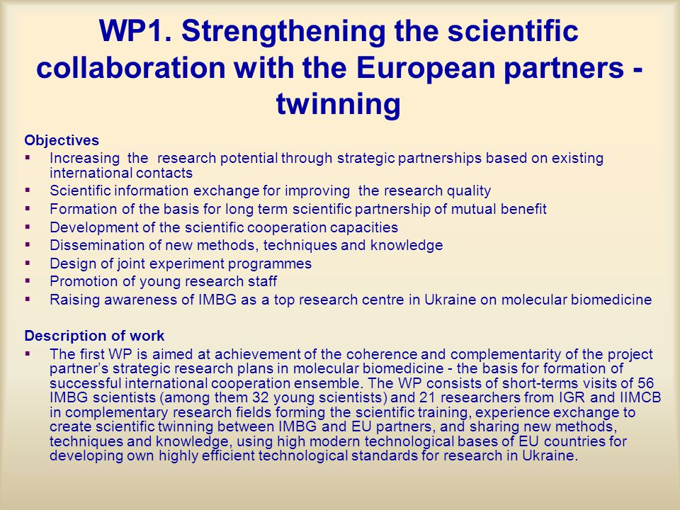 WP1. Strengthening the scientific collaboration with the European partners - twinning Objectives   Increasing the research potential through strateg