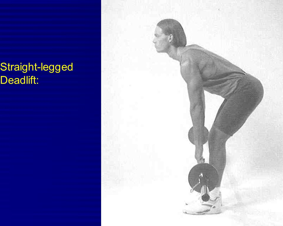 Straight-legged Deadlift: