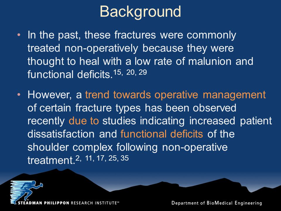 Background In the past, these fractures were commonly treated non-operatively because they were thought to heal with a low rate of malunion and functional deficits.