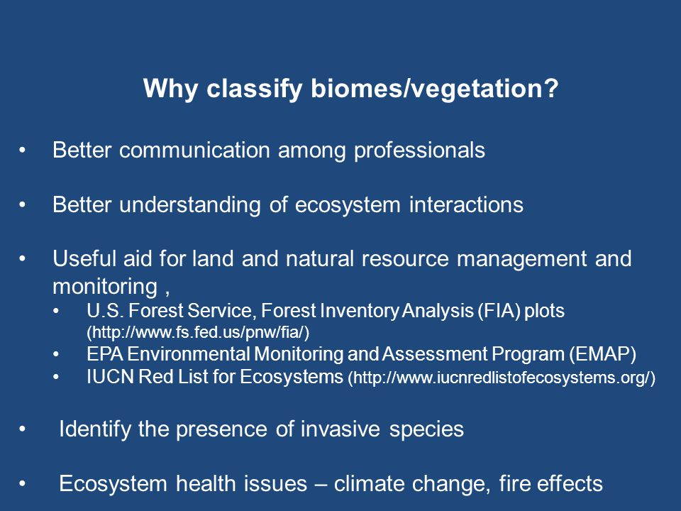 Why classify biomes/vegetation.