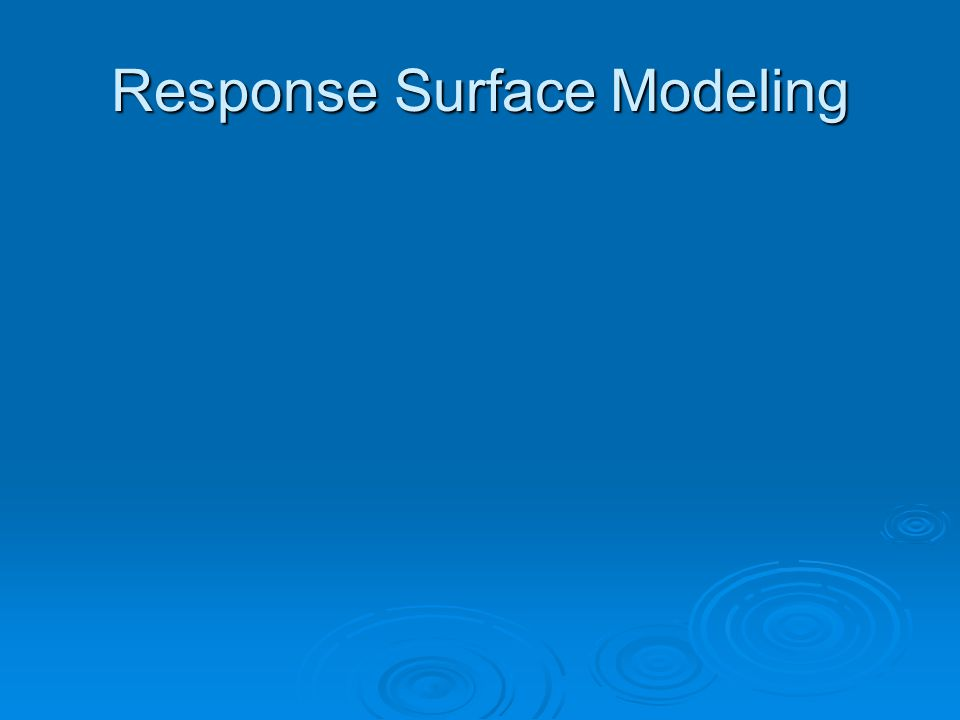 Response Surface Modeling