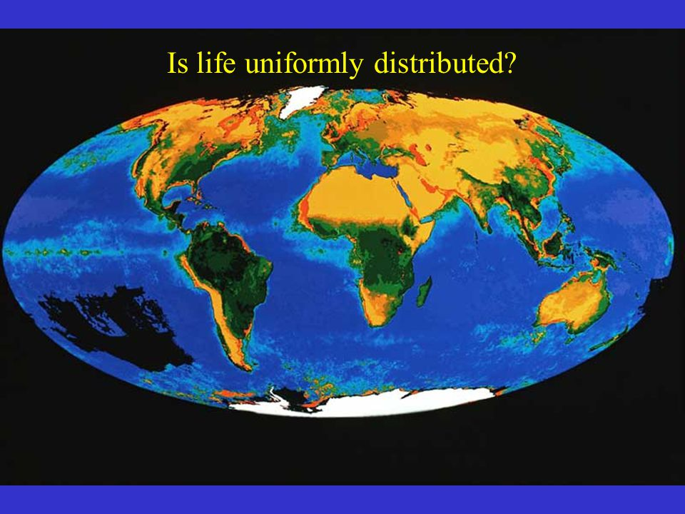 Is Life uniformly distributed? Is life uniformly distributed?