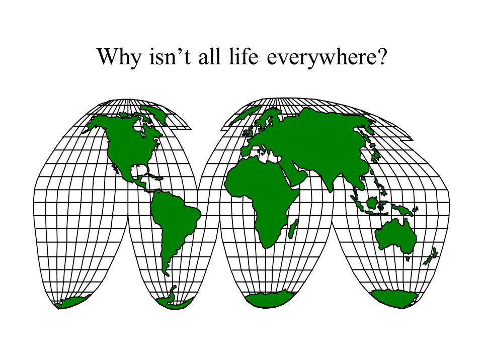 Why isn't all life everywhere?