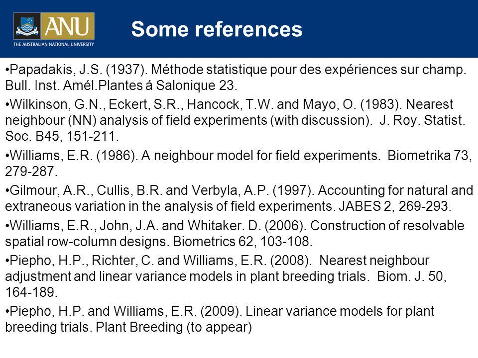 Papadakis, J.S. (1937). Méthode statistique pour des expériences sur champ. Bull. Inst. Amél.Plantes á Salonique 23. Wilkinson, G.N., Eckert, S.R., Ha