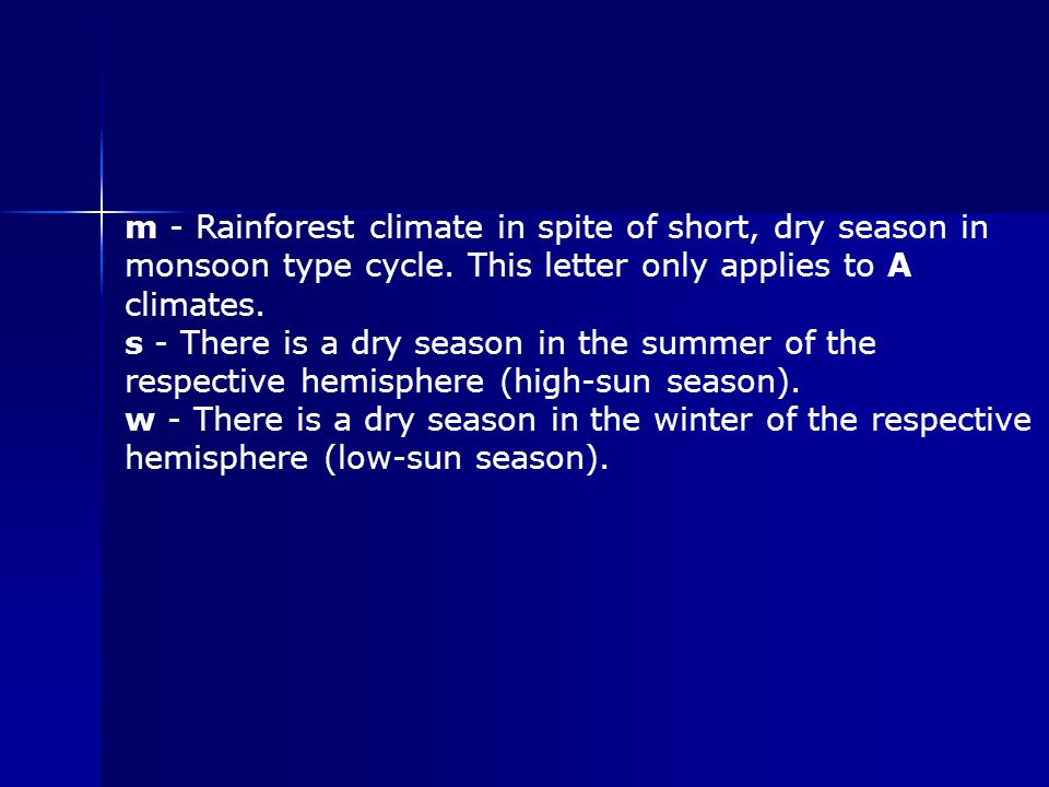 m - Rainforest climate in spite of short, dry season in monsoon type cycle.