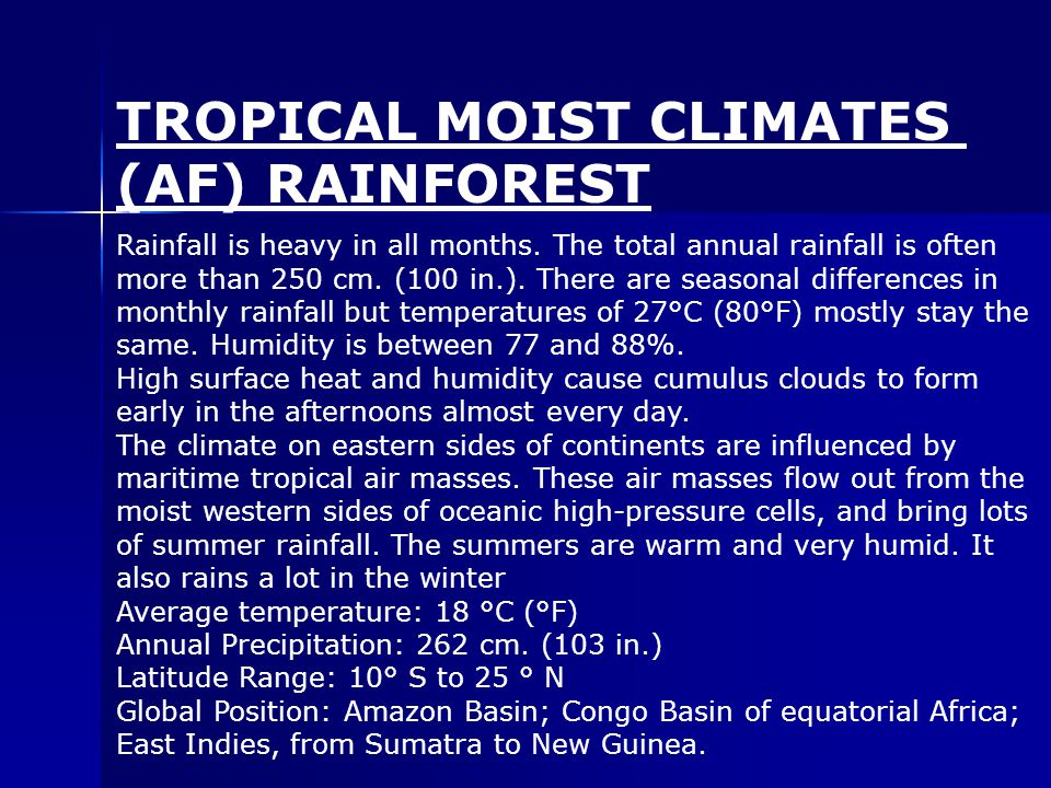 Rainfall is heavy in all months. The total annual rainfall is often more than 250 cm.