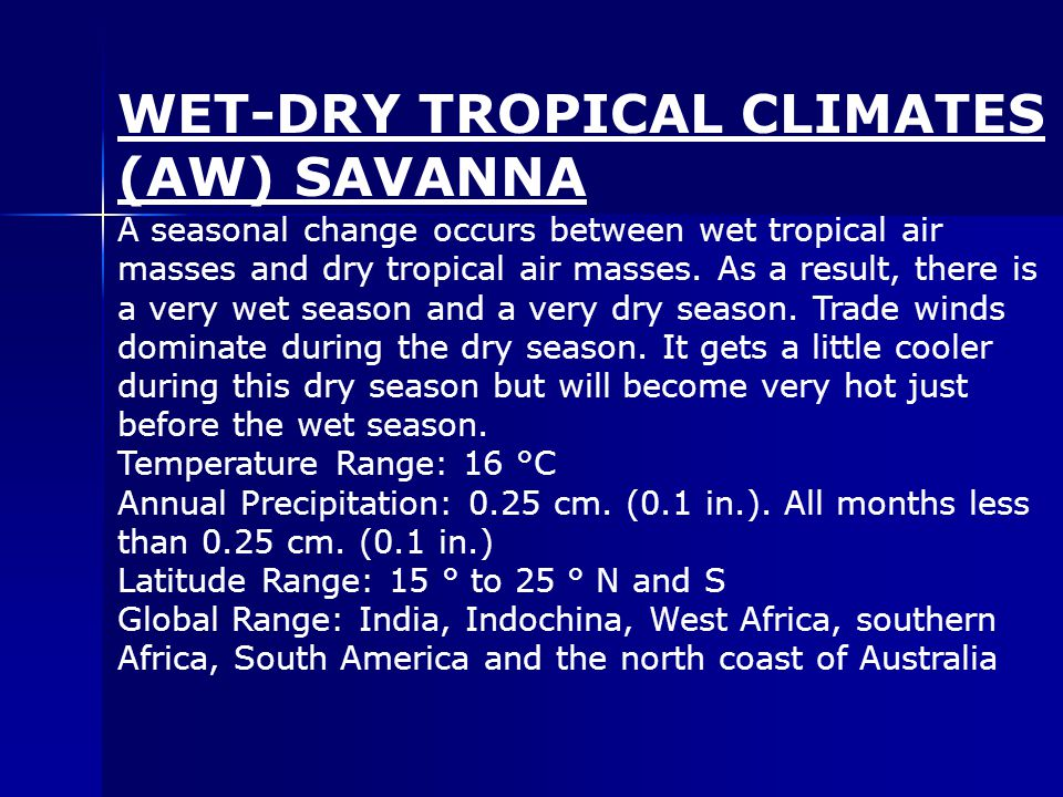 A seasonal change occurs between wet tropical air masses and dry tropical air masses.