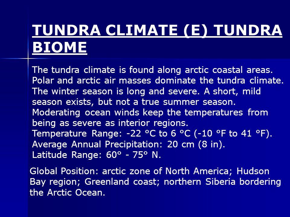 The tundra climate is found along arctic coastal areas.