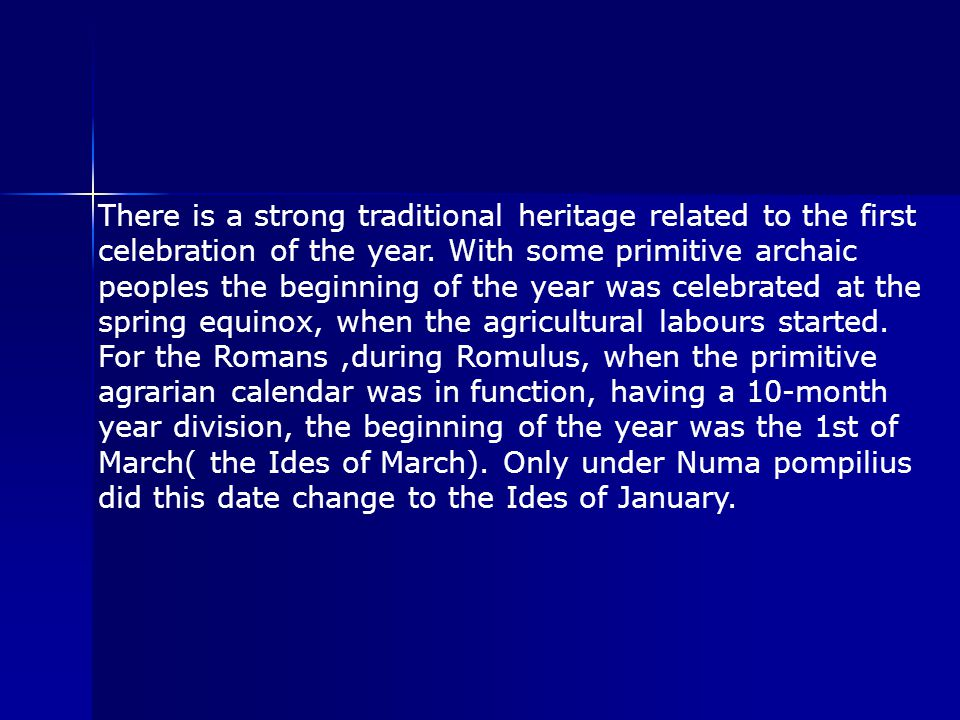 There is a strong traditional heritage related to the first celebration of the year.