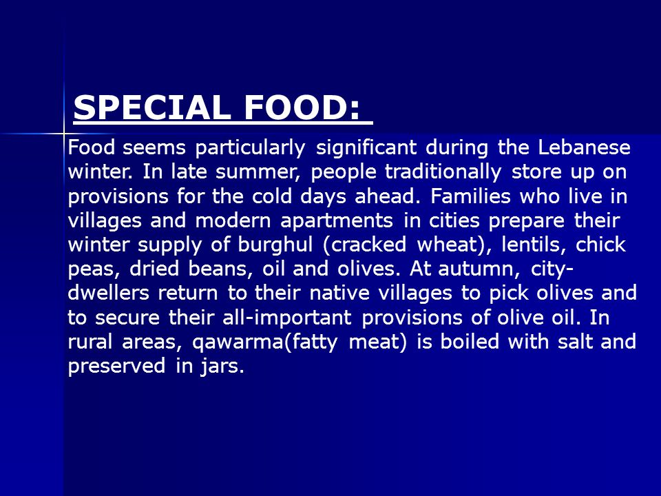 SPECIAL FOOD: Food seems particularly significant during the Lebanese winter.