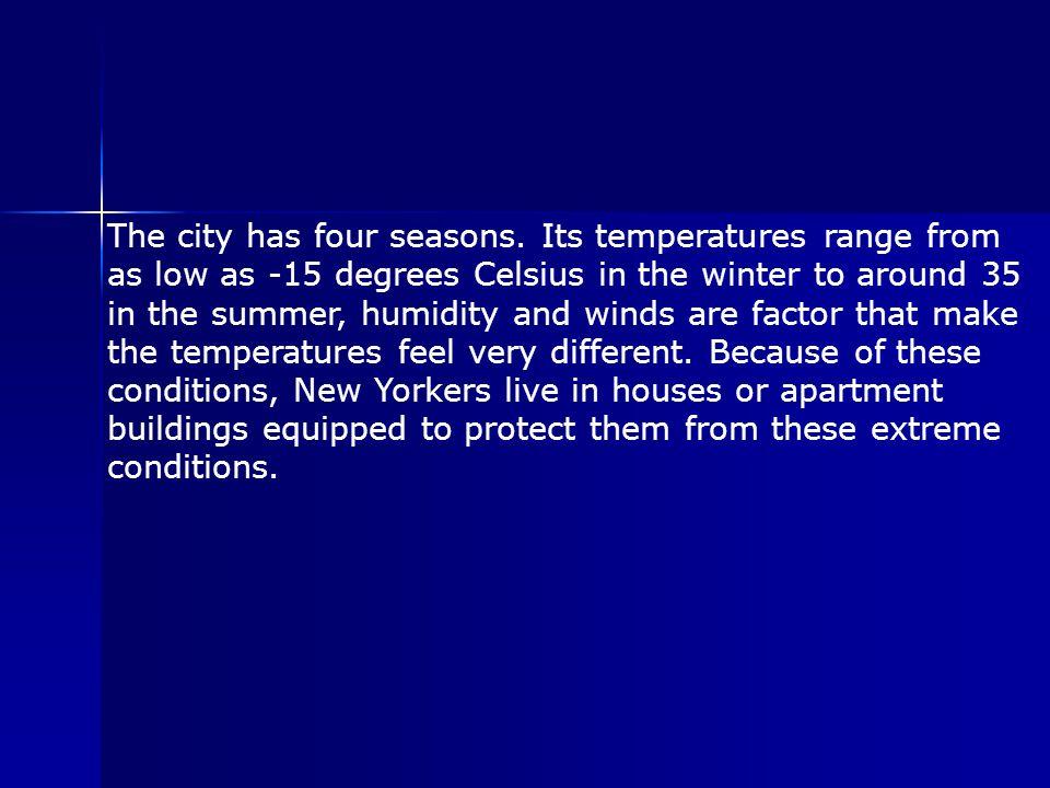The city has four seasons.
