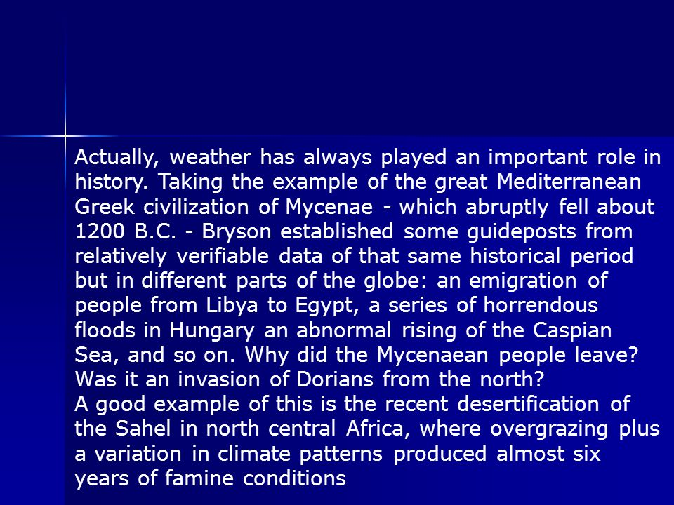 Actually, weather has always played an important role in history.