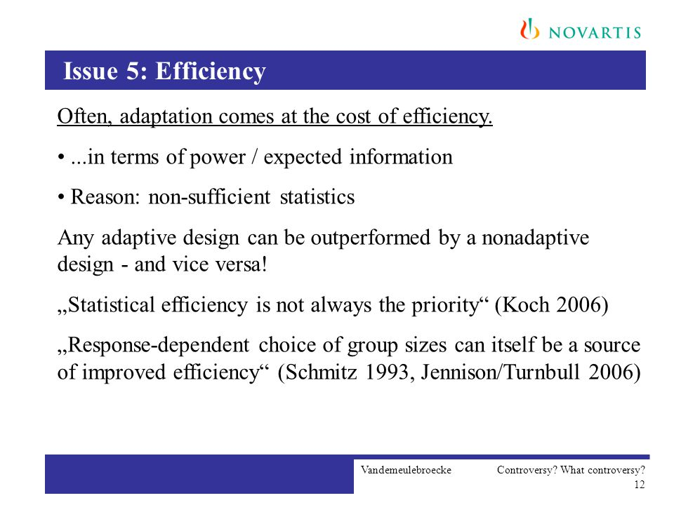 Vandemeulebroecke Controversy? What controversy? 12 Issue 5: Efficiency Often, adaptation comes at the cost of efficiency....in terms of power / expec