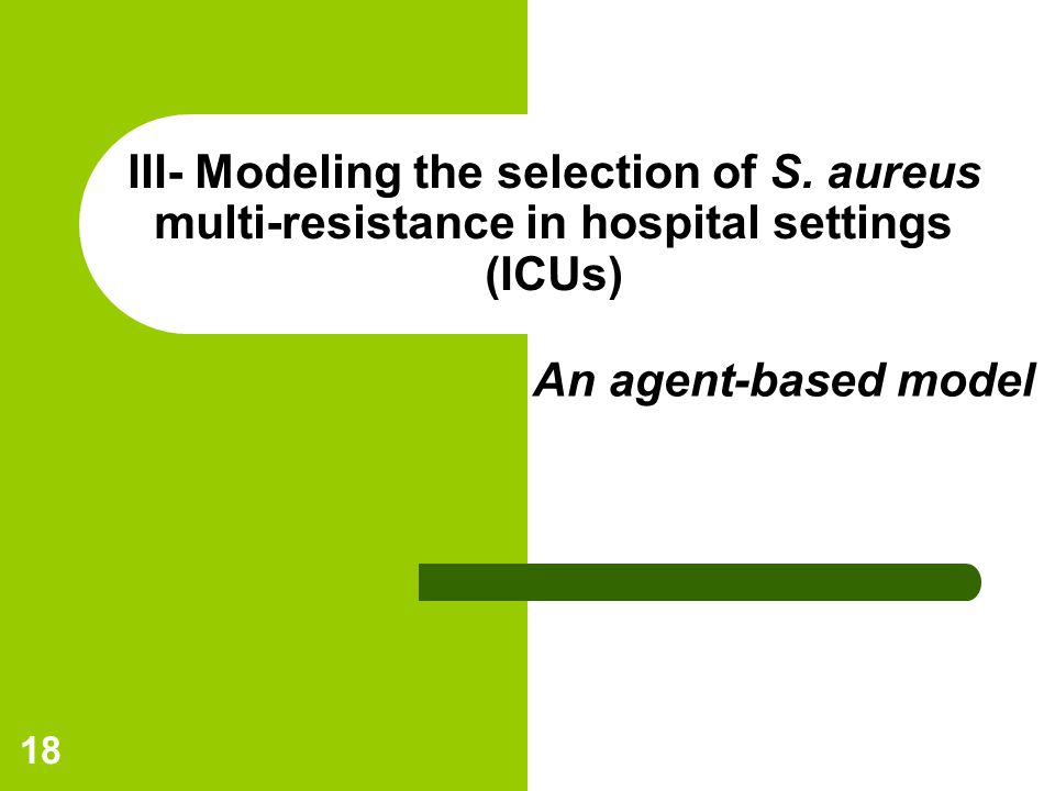 18 III- Modeling the selection of S.