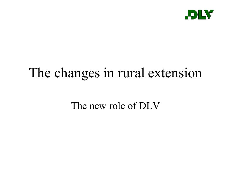 The changes in rural extension The new role of DLV