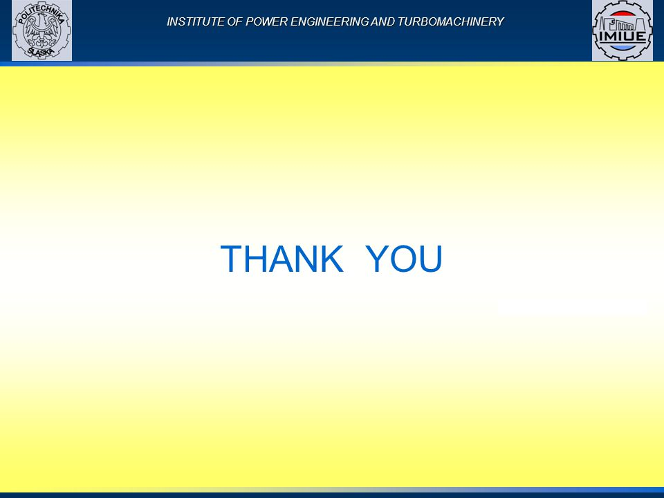 INSTITUTE OF POWER ENGINEERING AND TURBOMACHINERY THANK YOU