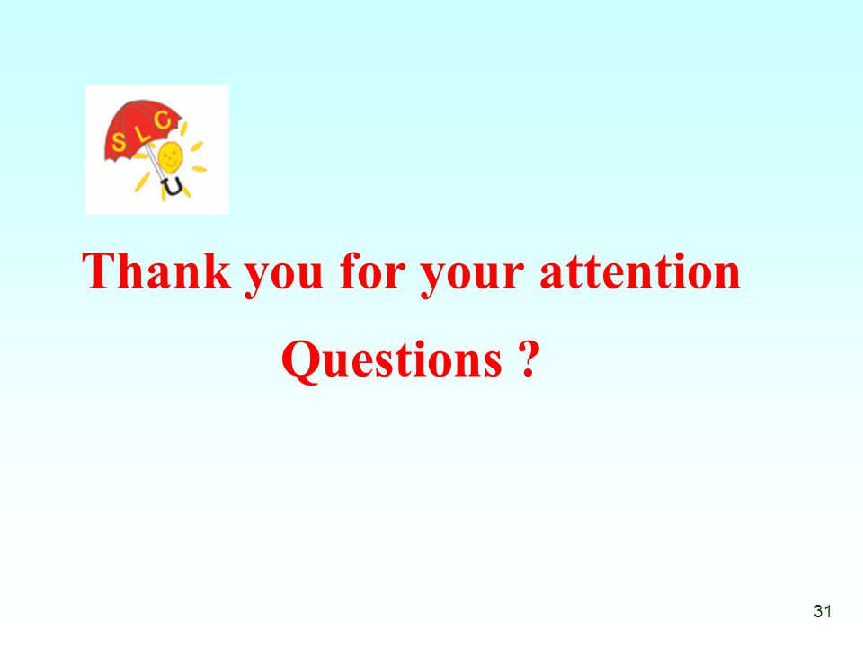 Thank you for your attention Questions 31
