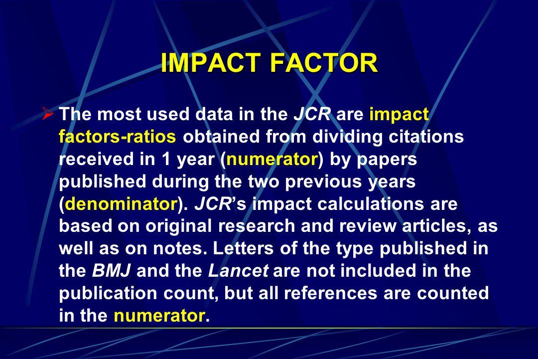 IMPACT FACTOR  The scope of bibliometric studies is the treatment and quantitative analysis of scientific publications.